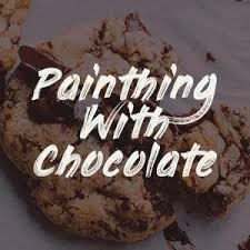 June 22, 2018: Painting With Chocolate